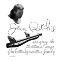 Jean Ritchie / Singing The Traditional Songs Of Her Kentucky Mountain Family
