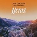 Jivan Gasparyan Duduk Ensemble / Yeraz