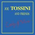 Joe Tossini and Friends / Lady of Mine