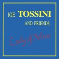 Joe Tossini and Friends / Lady of Mine