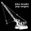 John Bender / Pop Surgery