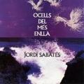 Jordi Sabates / Ocells Del Mes Enlla
