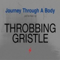 Throbbing Gristle / Journey Through A Body