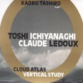 Toshi Ichiyanaghi, Claude Ledoux / Cloud Atlas, Vertical Study