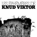 Knud Viktor / Les Ephemeres