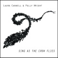 Laura Cannell & Polly Wright / Sing As The Crow Flies