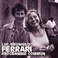 Luc + Brunhild Ferrari / Programme Commun