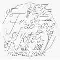 mama!milk / Fragrance Of Notes