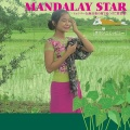 Mandalay Star / ミャンマー民族音楽の旅で見つけた黄金郷