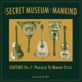 VA / Secret Museum of Mankind - Guitars Vol. 1: Prologue to Modern Styles