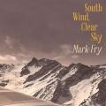 Mark Fry / South Wind, Clear Sky