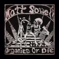 Matt Sowell / Organize or Die