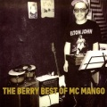 MC MANGO / THE BERRY BEST OF MC MANGO