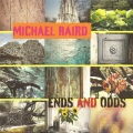 Michael Baird / Ends And Odds