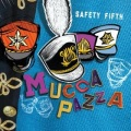 Mucca Pazza / Safety Fifth