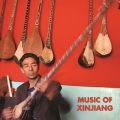 VA / Music of Xinjiang: Uyghur and Kazakh Music from Northwest Xinjiang