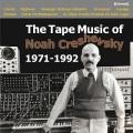Noah Creshevsky / The Tape Music of Noah Creshevsky, 1971-92