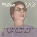 Om Kalsoum / Alf Leila Wa Leila