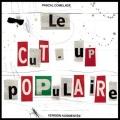 Pascal Comelade / Le Cut-Up Populaire