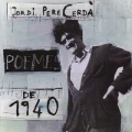 Jordi Pere Cerda , Pascal Comelade / Poemes De 1940