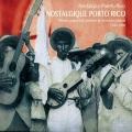V.A. / Nostalgico Puerto Rico - Plenas, Guarachas, Boleros Et Chansons Jibaras - 1940 - 1960