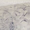 Rachael Dadd / We Resonate