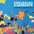 Ramiro Musotto / Civilizacao & Barbarye