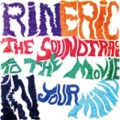 Rin Eric / The Soundtrack To The Movie In Your Mind