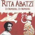 Rita Abatzi / I'm Burning, I'm Burning