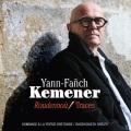 Yann-Fanch Kemener / Roudennou/Traces