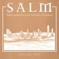 Salm / Salm: Gaelic Psalms from the Hebrides of Scotland vol 2