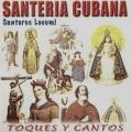 Santeria Cubana / Toques Y Cantos