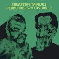 Sebastiao Tapajos & Pedro Dos Santos / Vol. 2