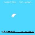 Sandro Perri / Soft Landing