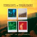 Tenniscoats (テニスコーツ) & Maquiladora / Healthy in California