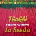 Thakhi - La Senda / Sonares Comunes