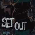 TORSO / Set Out