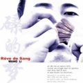 Wang Li / Reve De Sang