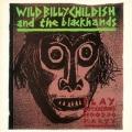 Wild Billy Childish & the Blackhands / Captain Calypso's Hoo Doo Party
