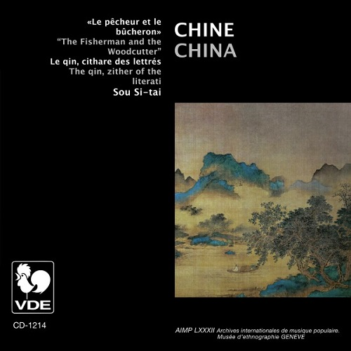 SOU SI-TAI (蘇思棣) / China - The Fisherman and the Woodcutter - The qin, ziter of the literati