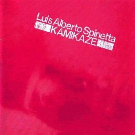 Luis Alberto Spinetta / Kamikaze