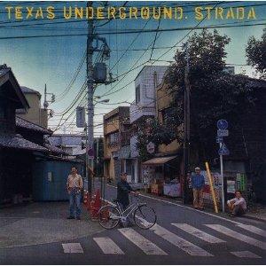 ストラーダ / テキサス・アンダーグラウンド