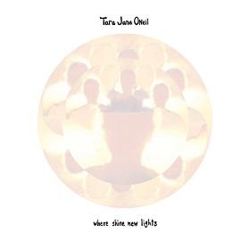 Tara Jane O'Neil / Where Shine New Lights