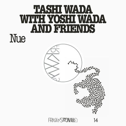 Tashi Wada with Yoshi Wada and Friends / FRKWYS Vol. 14 - Nue