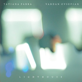 Tatiana Parra , Vardan Ovsepian / Lighthouse