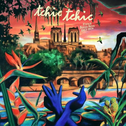 VA / TCHIC TCHIC - French Bossa Nova - 1963/1974