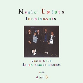 Tenniscoats (テニスコーツ) / Music Exists Disc3