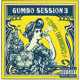 Teppei Takahashi / Teppei Takahashi's Gumbo Session 3