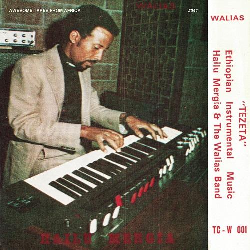 Hailu Mergia & The Walias / Tezeta