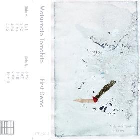 Matsumoto Tomohito / First Demo